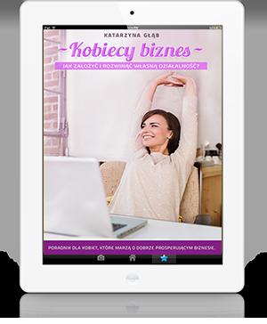 e-book Kobiecy biznes. Jak założyć i rozwinąć własną działalność?
